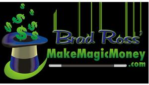 Brad Ross presents The Magic Marketing Center & Make Magic Money